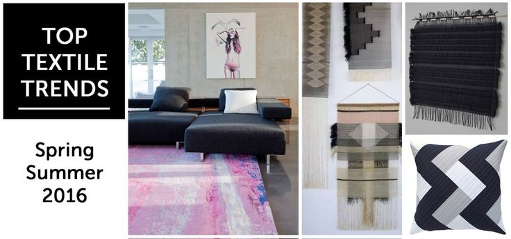 TOP 3 INTERIOR TEXTILE TRENDS Spring / Summer 2016