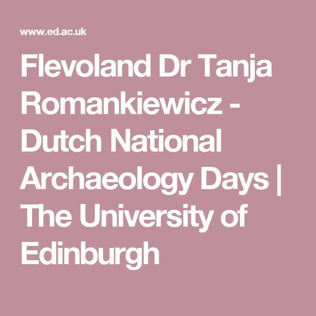 Flevoland Dr Tanja Romankiewicz - Dutch National Archaeology Days | The University of Edinburgh