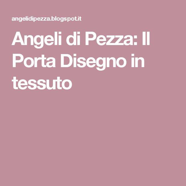 Angeli di Pezza: Il Porta Disegno in tessuto