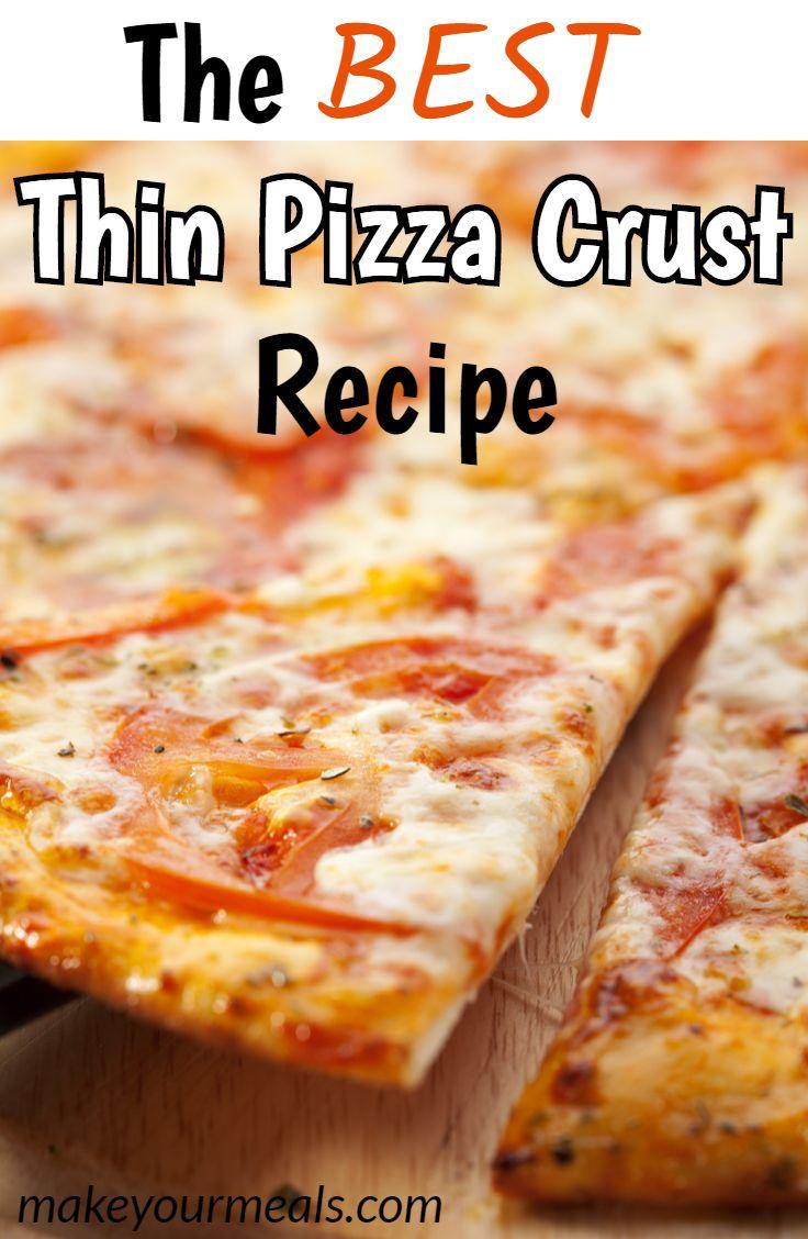 The Best Thin Pizza Crust Recipe Recipe Pizza Recipes Homemade Homemade Pizza Crust Thin Crust Pizza Dough