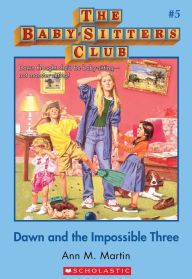 Dawn and the Impossible Three (The Baby-Sitters Club Series #5) by ...