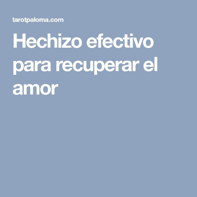 Hechizo efectivo para recuperar el amor