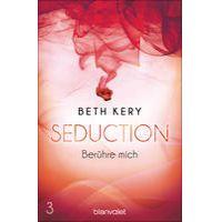 """""""Seduction 3. Berühre mich"""" von Beth Kery"""