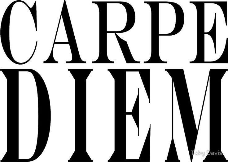 Famous Latin Quote : Carpe Diem  by Toby Davis
