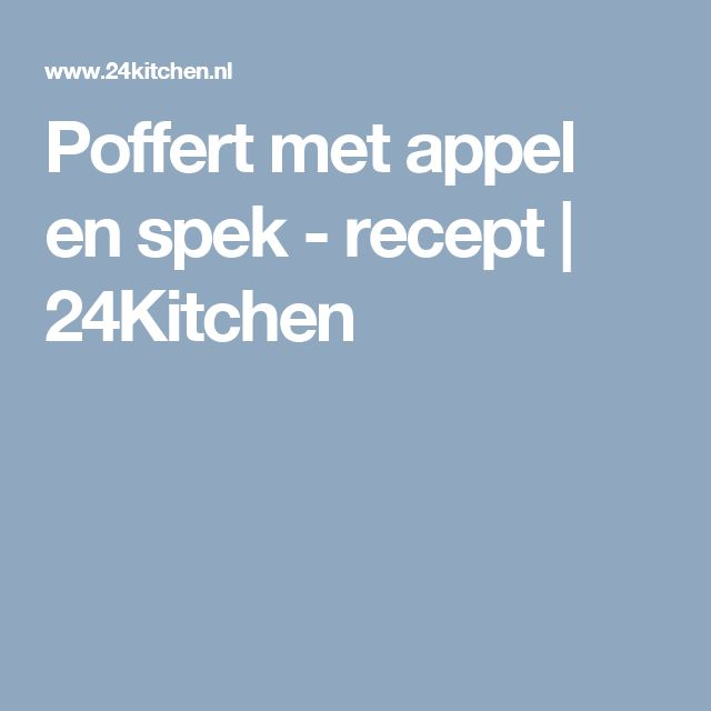 Poffert met appel en spek - recept | 24Kitchen