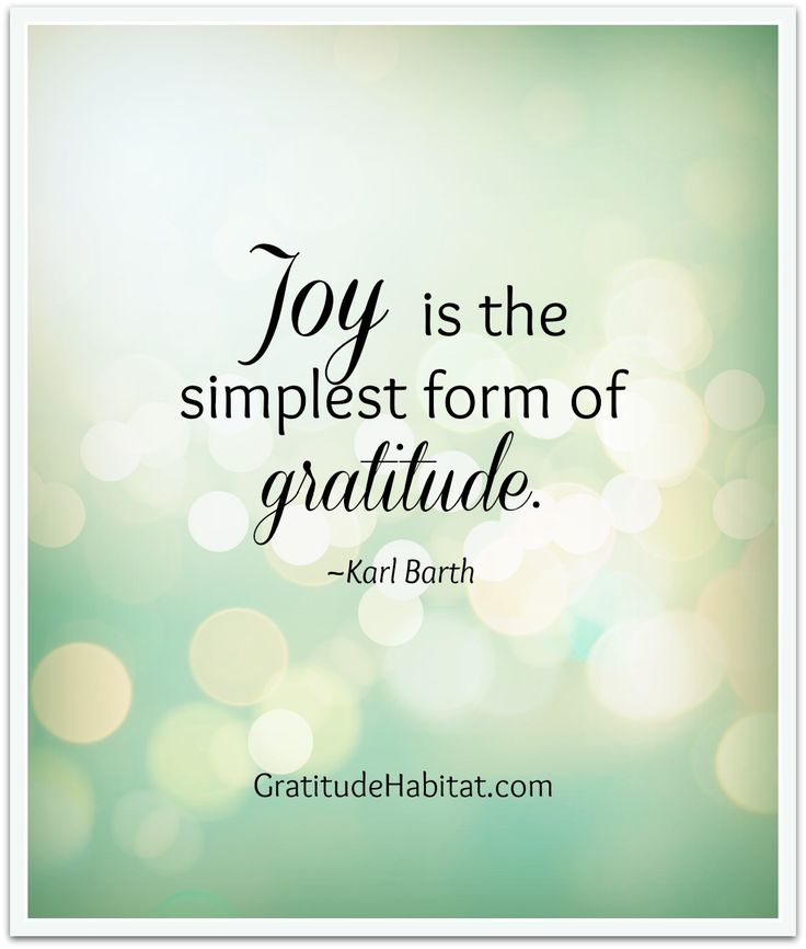 Joy and gratitude.  Visit us at: www.GratitudeHabitat.com #Joy #Gratitude-quote #Karl-Barth