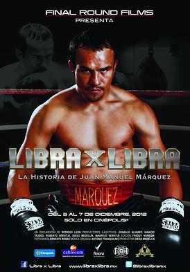 Libra x Libra - La historia de Juan Manuel Márquez