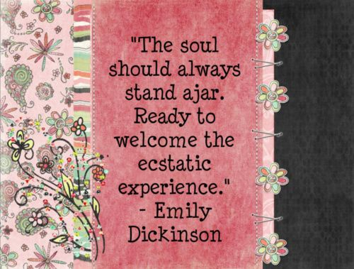 Emily: Life S Quotes, Inspiring Quotes, Inspiration, Ma Quotes, Ecstatic Experience, Stand Ajar, Favorite Quotes, Ready