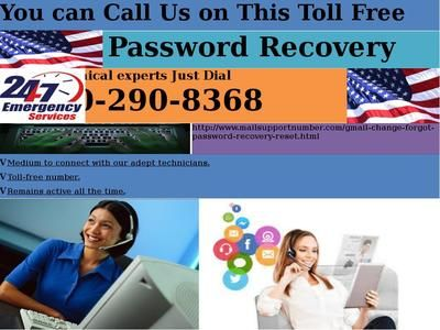 You have overlooked your Gmail password and trying to get it once more. Here is a basic recommendation for recovering Gmail Password Recovery 1-850-290-8368, visit Google Account recovery Page, and enter your last known password. You will recover it effectively also with Google support team. You can contact us on this number for more details and help. For more details : http://www.mailsupportnumber.com/gmail-change-forgot-password-recovery-reset.html
