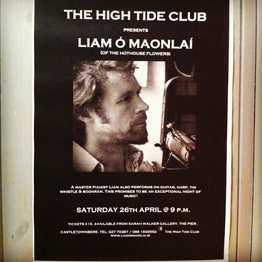 Liam ó Maonlaí plays at The High Tide Club, Sarah Walker Gallery, Castletownbere, Sat 26th April @ 9pm.  A gig not to be missed.  Tickets €15 & available at the Gallery or tel 027 70387
