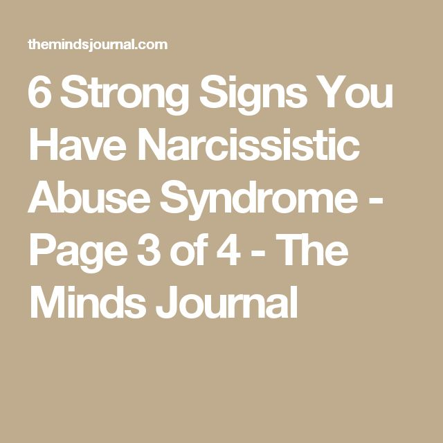 6 Strong Signs You Have Narcissistic Abuse Syndrome - Page 3 of 4 - The Minds Journal