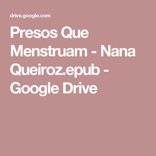Presos Que Menstruam - Nana Queiroz.epub - Google Drive