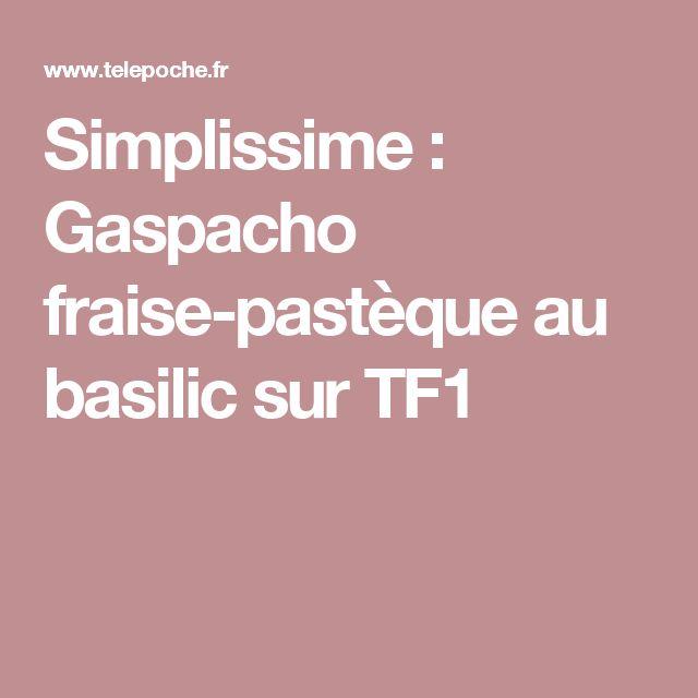 Simplissime :  Gaspacho fraise-pastèque au basilic sur TF1