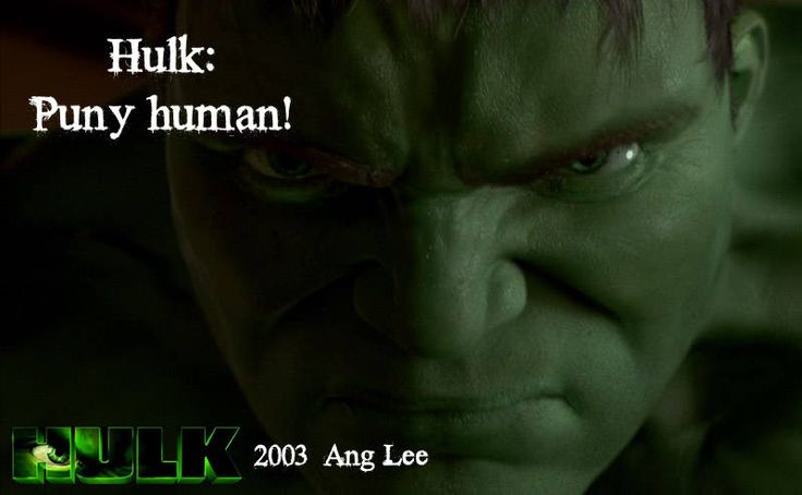 The Hulk: Puny human!  Hulk [2003] reż. Ang Lee