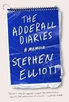 The Adderall Diaries: A Memoir by Stephen Elliott