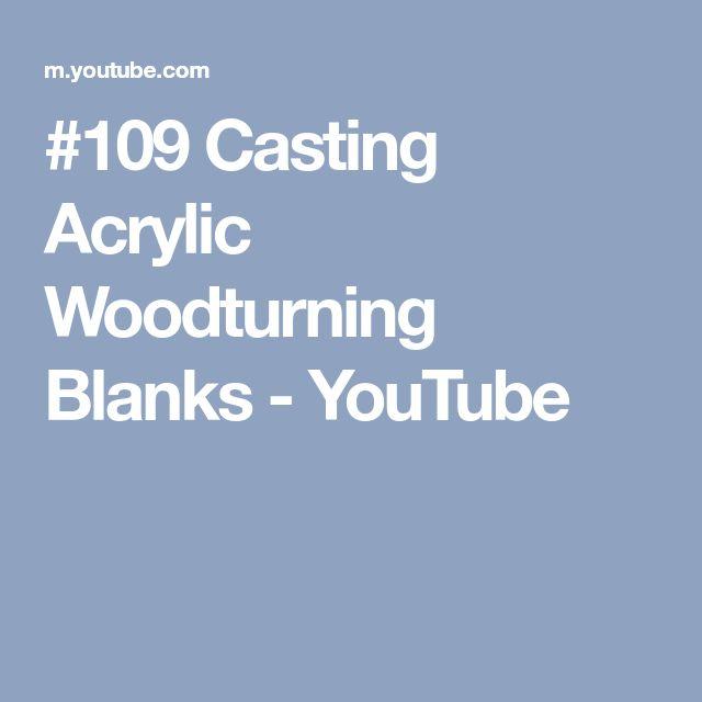 #109 Casting Acrylic Woodturning Blanks - YouTube