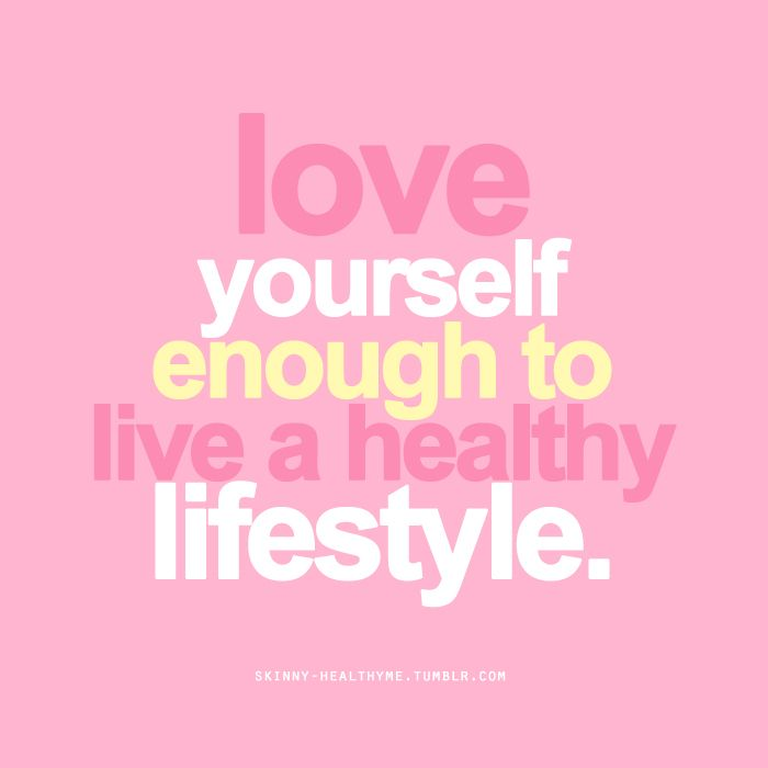 love yourself enough to live a healthy lifestyle | motivational words to live by