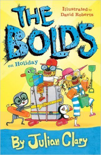 The Bolds on Holiday: Amazon.co.uk: Julian Clary, David Roberts: 9781783445066: Books