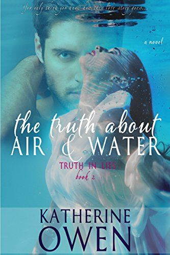 The Truth About Air & Water - Book 2 (Truth In Lies) by Katherine Owen http://www.amazon.com/dp/B00N0NQJY0/ref=cm_sw_r_pi_dp_-vjfwb0A30J6F
