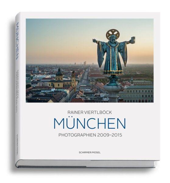 Fotografie: Rainer Viertlböck: München. Photographien 2009 - 2015. Herausgegeben von Nicola Borgmann. Mit Texten von Christian Ude und Ulrich Pohlmann. ...