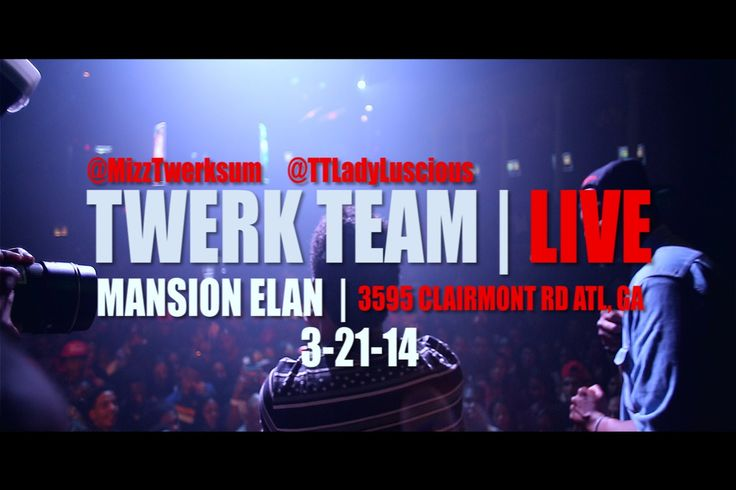 Twerk Team   LIVE (Mansion Elan 3-21-14) [@Deno Brown] @Ashley Cavender @TTLadyLuscious