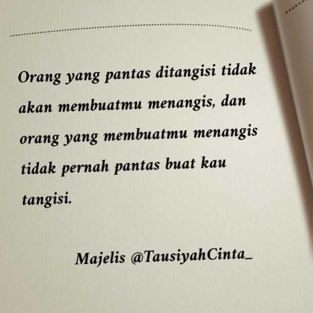 Orang yang pantas ditangisi tidak akan membuatmu menangis dan orang yang membuatmu menangis tidak pernah pantas buat kau tangisi. http://ift.tt/2f12zSN