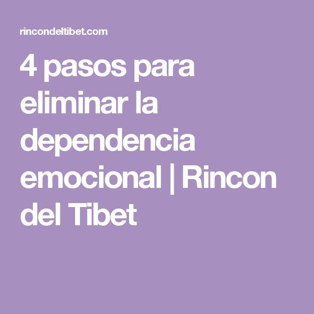 4 pasos para eliminar la dependencia emocional | Rincon del Tibet