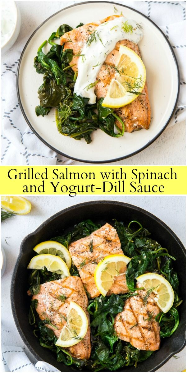 Grilled Salmon With Spinach And Yogurt Dill Sauce Recipe Dill Sauce Salmon Spinach Recipes Yogurt Dill Sauce