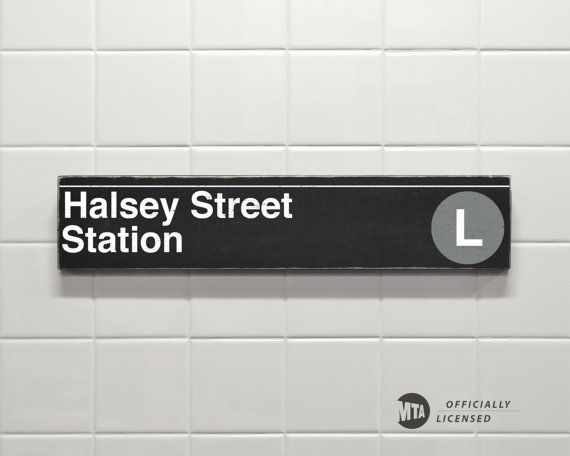 MTA Officially Licensed Subway Sign - Halsey Street Station This sign is based on the signs you would see in New York City subway.