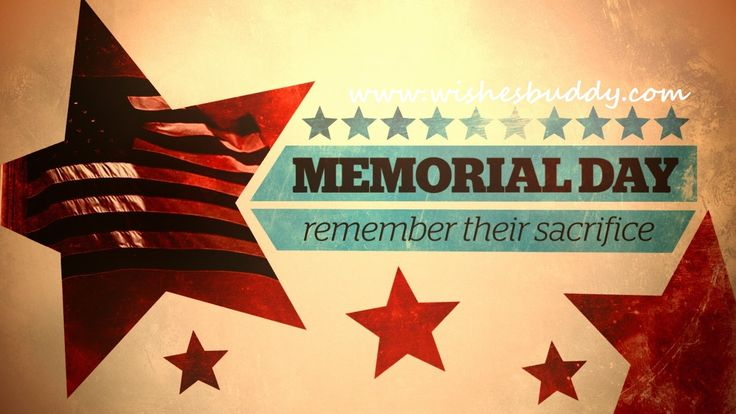 Get the latest collection of Memorial Day 2016 Messages, Texts, SMS, Wallpapers, Images here for free. Find the complete info about Memorial Day dates. http://www.wishesbuddy.com/memorial-day-2016-messages/