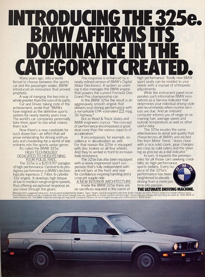 "My first BMW was a 1986 325es, painted Cinnabar Red over Hound's Tooth Cloth. With a 2.7 liter inline 6 under the hood and a 5 speed to row through the gears, it was a blast to drive! Japanese tuners, half the age never stood a chance. The E30 is still the ""Benchmark"" of all BMWs!"