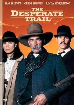 THE DESPERATE TRAIL (1995) - Sam Elliott - Craig Sheffer - Linda Fiorentino - Frank Whaley - Danny O'Haco - Written by P. J. Pesce & Tom Abrams - Directed by P. J. Pesce - Filmed in Santa Fe, New Mexico - Turner Home Entertainment / Warner Home Video - DVD cover art.