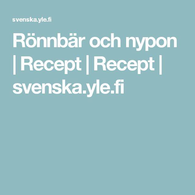 Rönnbär och nypon | Recept | Recept | svenska.yle.fi