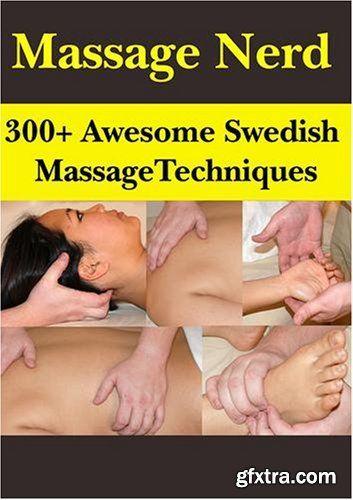 Massage Nerd 300 Awesome Swedish Massage Techniques http://webtutorsliv.ml/threads/massage-nerd-300-awesome-swedish-massage-techniques.9727/