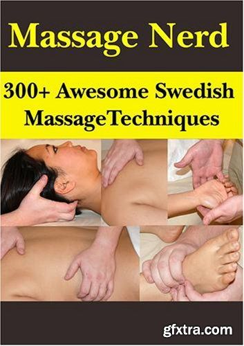 Massage Nerd 300 Awesome Swedish Massage Techniques http://webtutorsliv.ml/threads/massage-nerd-300-awesome-swedish-massage-techniques.9727/
