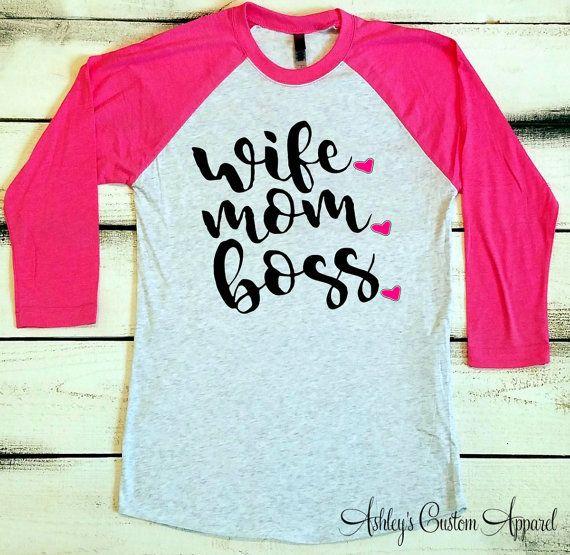 Wife Mom Boss Shirt, Mom Shirts, Wife Baseball Tee, Wifey Shirt, Proud Mom Shirt, Strong Women Shirts, Custom Mom Gifts, New Mom Gifts  by AshleysCustomApparel