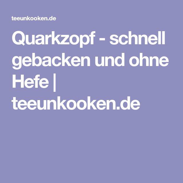 Quarkzopf - schnell gebacken und ohne Hefe   teeunkooken.de