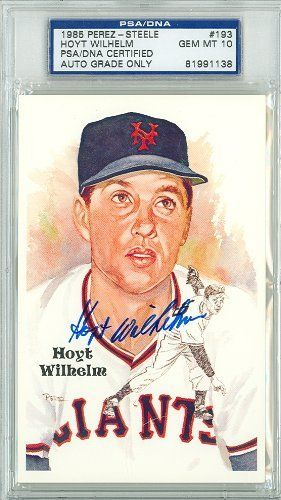 Hoyt Wilhelm AUTO d.02 Perez-Steele HOF Orioles PSA 10 by Perez-Steele. $50.00. This vintage Perez-Steele HOF card was signed by Hoyt Wilhelm and authenticated by PSA - a leading 3rd party authenticator