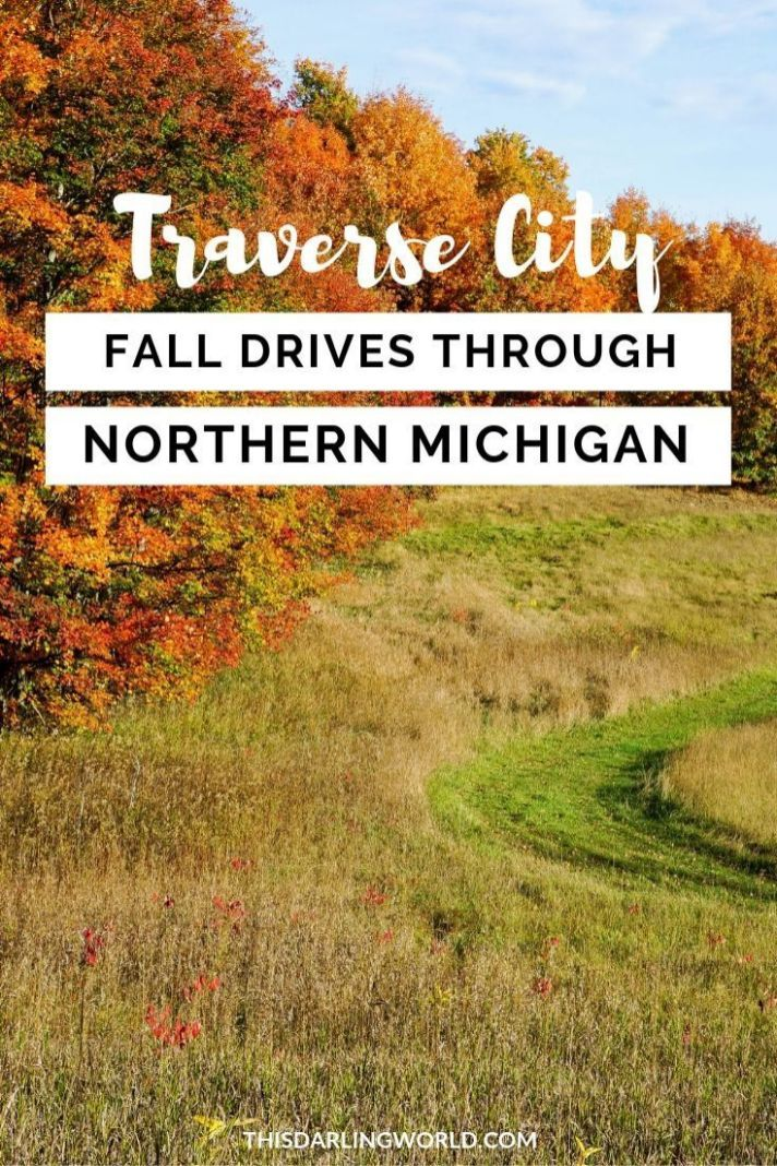 Traverse City Fall Colors The Most Beautiful Drive Through Northern Michigan This Darling World Traverse City Northern Michigan Traverse City Michigan