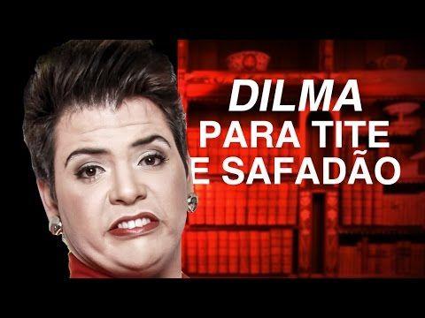 DILMA PARA TITE E SAFADÃO
