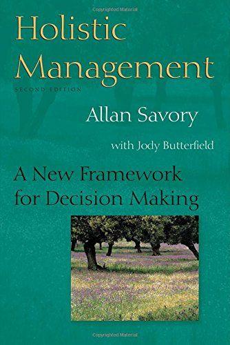Holistic Management: A New Framework for Decision Making…