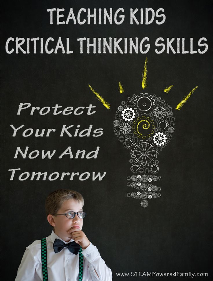 Teaching Kids Critical Thinking Skills   Protect kids now and tomorrow with this important skill