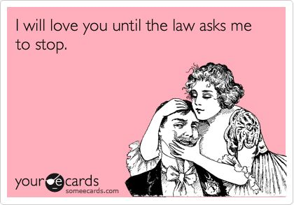 I will love you until the law asks me to stop funny ecards – Stalker Valentine Card