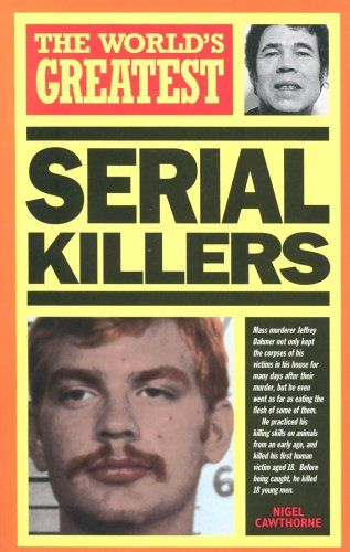 """The World's Greatest Serial Killers"" av Nigel Cawthorne"