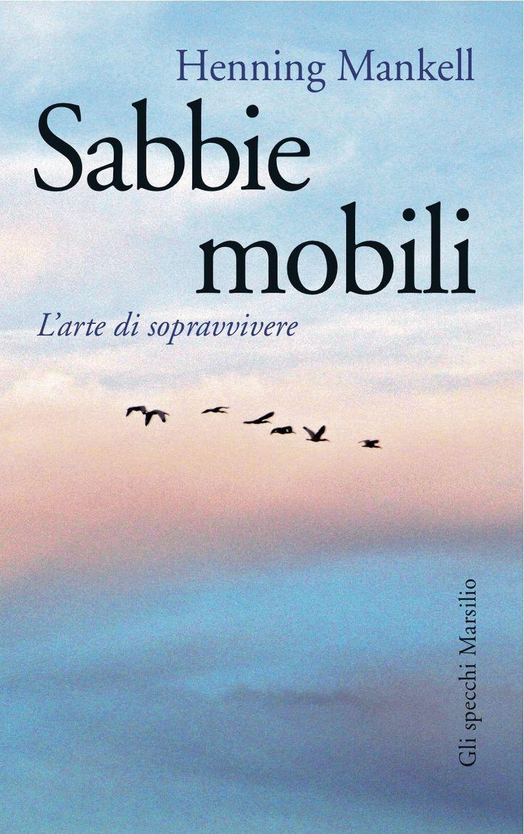 "Regin La Radiosa - ""Sabbie mobili: L'arte di sopravvivere"" di Henning Mankell"
