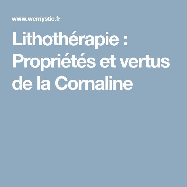 Lithothérapie : Propriétés et vertus de la Cornaline
