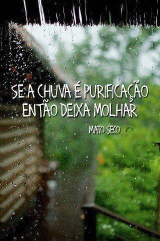Deixa chover... deixa a chuva molhar!