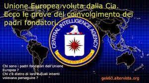 TERRA REAL TIME: Unione Europea voluta dalla Cia. Ecco le prove del coinvolgimento dei padri fondatori.