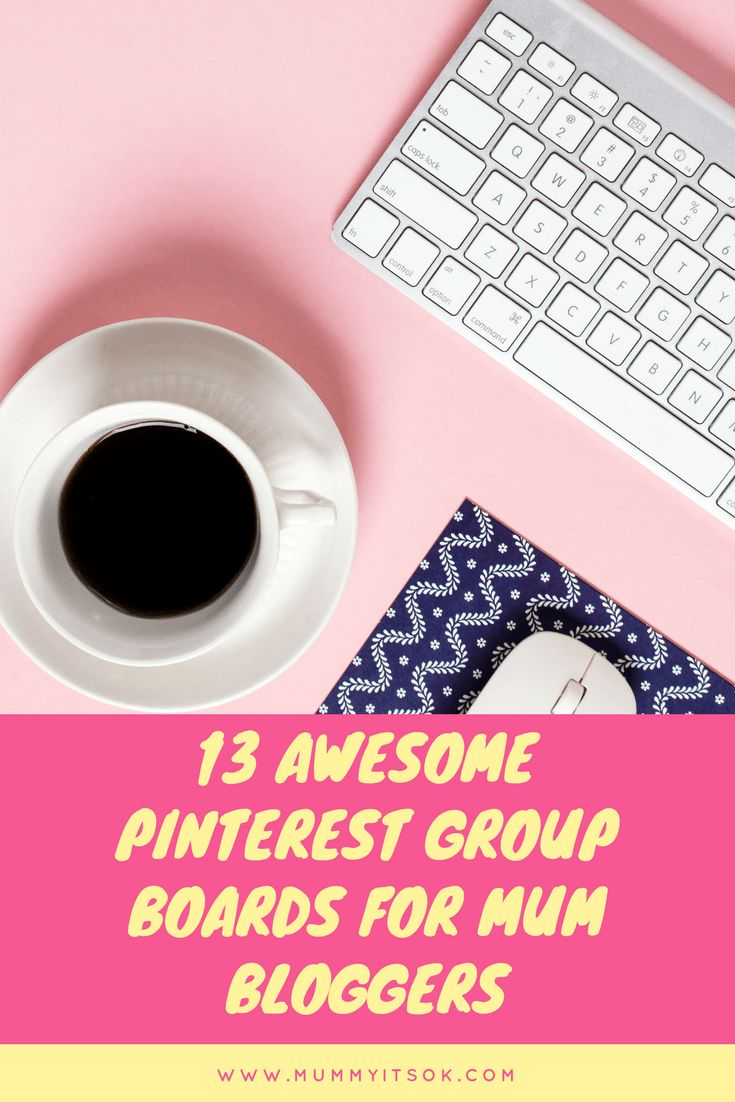 13 Awesome Pinterest Group Boards For Mum Bloggers | Mummy It's OK
