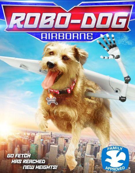Робопёс. Авиационный / Robo-Dog: Airborne (2017/WEB-DLRip)  После случайного взрыва на научной ярмарке, Робопес получает повреждение и теряет память. Одинокого пса забирает к себе новая семья. А Тайлер и Бэрри прочесывают город в поиске пропавшего лучшего друга.